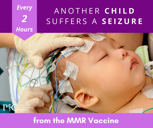 Physicians for Informed Consent Educates Parents About the Risk of Seizures and Epilepsy from the MMR Vaccine