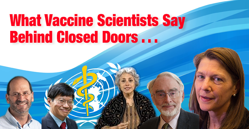 Look WHO's Talking! Vaccine Scientists Confirm Major Safety Problems