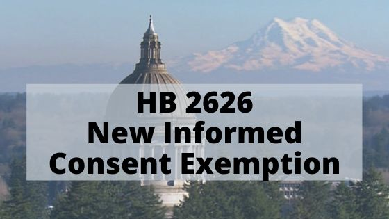 NEWS ALERT: A new Informed Consent Exemption for Washington State